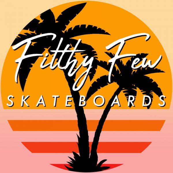 Filthy Few Skateboards